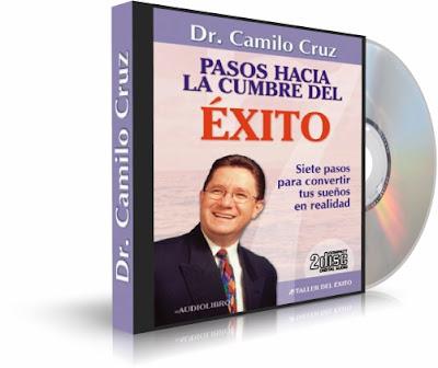 PASOS HACIA LA CUMBRE DEL ÉXITO, Camilo Cruz [ AudioLibro ] – Aprender los pasos necesarios para tomar tus sueños y convertirlos en metas claras y sólidas