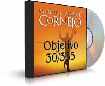 OBJETIVO 30/365, Miguel Angel Cornejo [ AudioLibro ] &#8211; Los objetivos claros proporcionan el enfoque para darle sentido a nuestra vida y lograr resultados