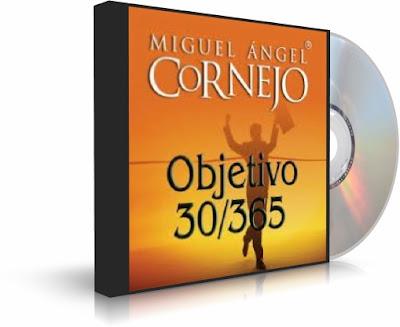 OBJETIVO 30/365, Miguel Angel Cornejo [ AudioLibro ] – Los objetivos claros proporcionan el enfoque para darle sentido a nuestra vida y lograr resultados