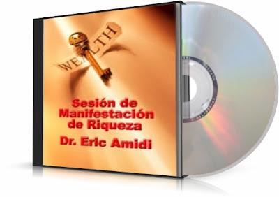SESIÓN DE MANIFESTACIÓN DE RIQUEZA, Dr. Eric Amidi [ Audiolibro ] – El asombroso audio que genera impresionante riqueza y abundancia