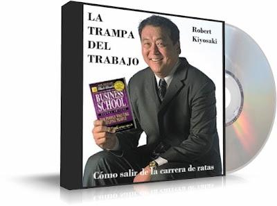 LA TRAMPA DEL TRABAJO, Robert Kiyosaki