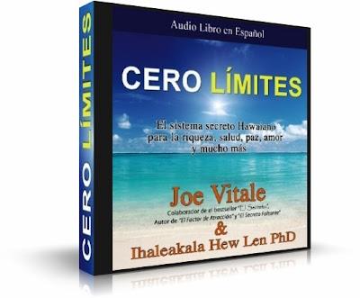 CERO LÍMITES, Joe Vitale [ Libro + Audiolibro ] – El sistema secreto Hawaiano para la riqueza, salud, paz, amor y mucho más