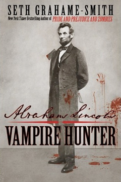 Review: Abraham Lincoln: Vampire Hunter by Seth Grahame-Smith
