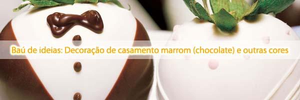 bau de ideias casamento marrom Baú de ideias: Decoração de casamento marrom (chocolate) e outras cores