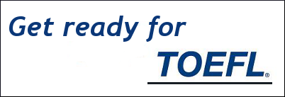Get ready for TOEFL