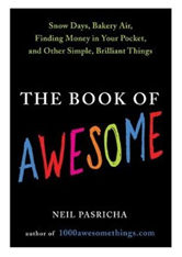 The Book of Awesome, by Neil Pasricha