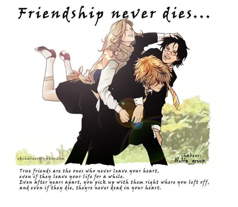 Friendship never dies...
