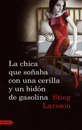 La chica que soaba con una cerilla y un bidon de gasolina - Stieg Larsson