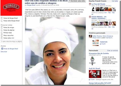 http://www.facebook.com/notes/borges-brasil/chef-cris-leite-responde-d%C3%BAvidas-e-d%C3%A1-dicas-sobre-uso-de-azeites-e-vinagres/10150162781579028#!/notes/borges-brasil/chef-cris-leite-responde-d%C3%BAvidas-e-d%C3%A1-dicas-sobre-uso-de-azeites-e-vinagres/10150162781579028
