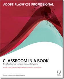 Adobe Flash CS3 Professional Classroom in a Book