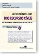 Aspectos Polêmicos e Atuais dos Recursos Cíveis. Vol. 8