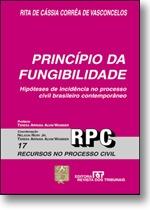 Princípio da Fungibilidade - Rita de Cássia Corrêa de Vasconcelos
