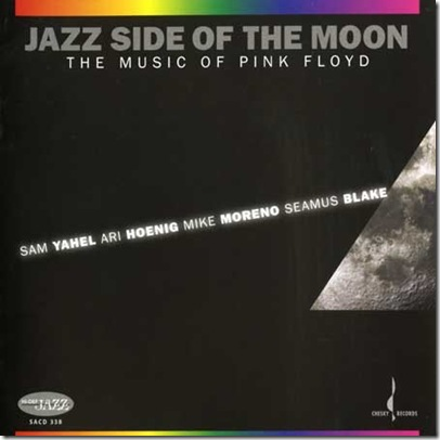 album_Sam-YahelAri-HoenigMike-MorenoSeamus-Blake-Jazz-Side-Of-The-Moon-The-Music-Of-Pink-Floyd
