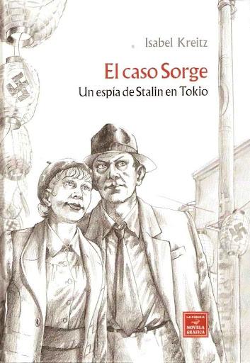 Comics: El caso Sorge - Un espía de Stalin en Tokio - Isabel Kreitz [88.8 MB |  CBR | Español]