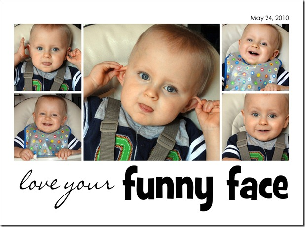 love your funny face - 05.24.10