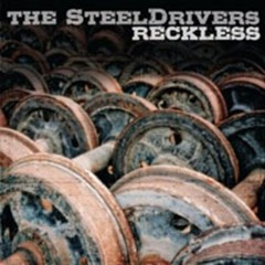 steeldrivers_reckless