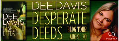Guest Post: Dee Davis, author of Desperate Deeds (and GIVEAWAY)