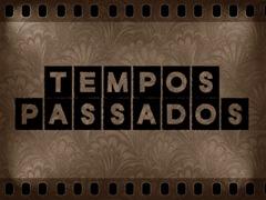 Cópia (2) de TEMPOS PASSADOS