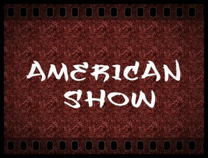 AMERICAN SHOW