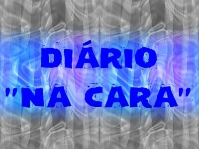 """DIÁRIO """"NA CARA"""" calmo"""
