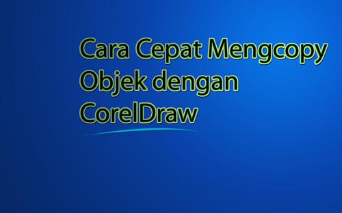 cara-cepat-mencopy-objek-dengan-coreldraw