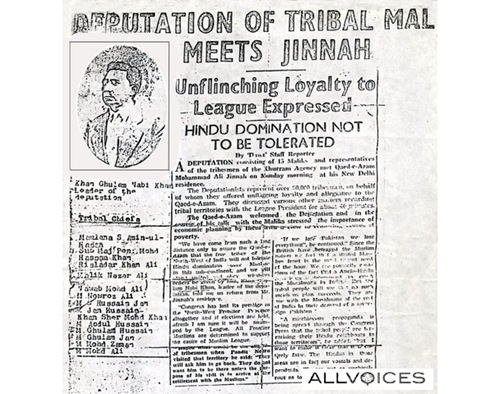 A newspaperreport before the foundation of Pakistan when tribal delegation fromKurram fata meet Quaid e Azam in delihi.