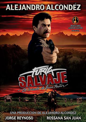 Alejandro Alcondez Furia Salvaje El Corrido de Juan Pastor Movie Poster