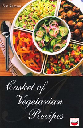 A Casket of Vegetarian Recipes by SV Ramani