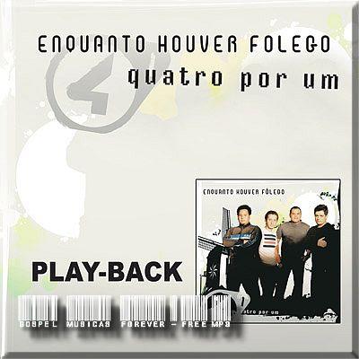 Quatro Por Um - Enquanto Houver Fôlego - Playback - 2008