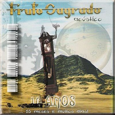 Fruto Sagrado - 10 Anos 15 Meses e Muitos  Dias - 2000