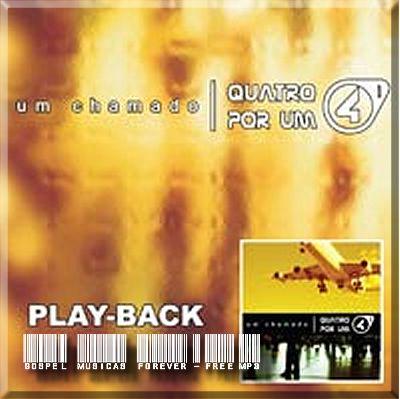 Quatro Por Um - Um Chamado - Playback - 2006
