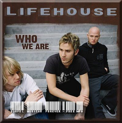 Lifehouse - Who We Are - 2007