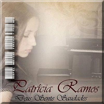 Patrícia Ramos - Deus Sente Saudades - 2008