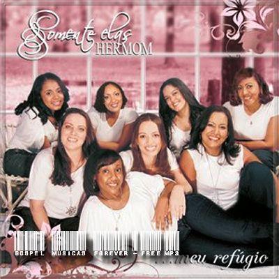 Grupo Hermom - Somente Elas - Meu Refúgio - 2008