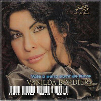 Vanilda Bordieri - Vale A Pena Ouvir de Novo - Playback - 2009