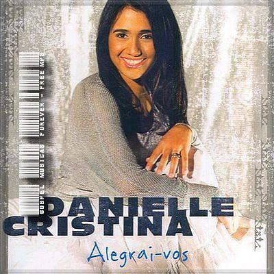 Danielle Cristina - Alegrai-vos - 2007