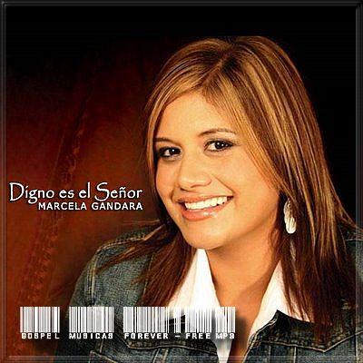 Marcela Gandara - Digno Es El Senõr - 2009