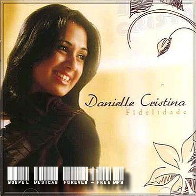 Danielle Cristina - Fidelidade - 2009
