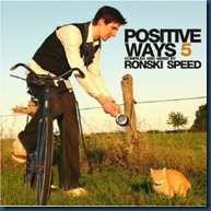 1255088892_ronski-speed-positive-ways-5-29-09-2009[1]