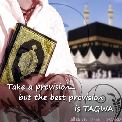 The best provision is Taqwa.