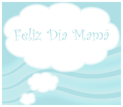 felicitacion para mamas, greeting for moms