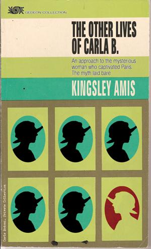 The others lives of Carla B. Carla Bodoni por Kingsley Amis, primera edición 1965