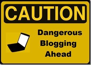 Caution sign - blogging