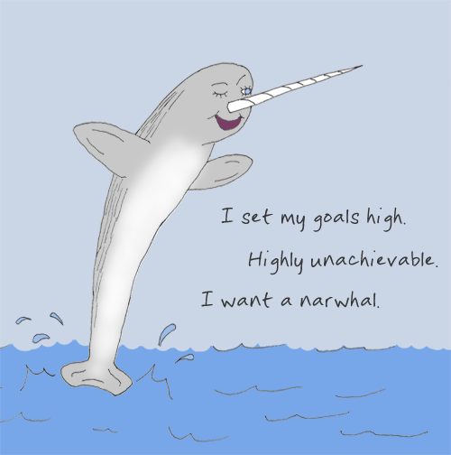 ...which, I must say, is FAR more reasonable than wishing for a unicorn. [haiku: I set my goals high. / Highly unachievable. / I want a narwhal.]