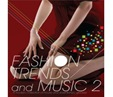 FASHION TRENDS AND MUSIC 2
