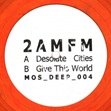 2 AM FM - Desolate Cities
