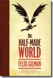 Half Made World Felix Gilman