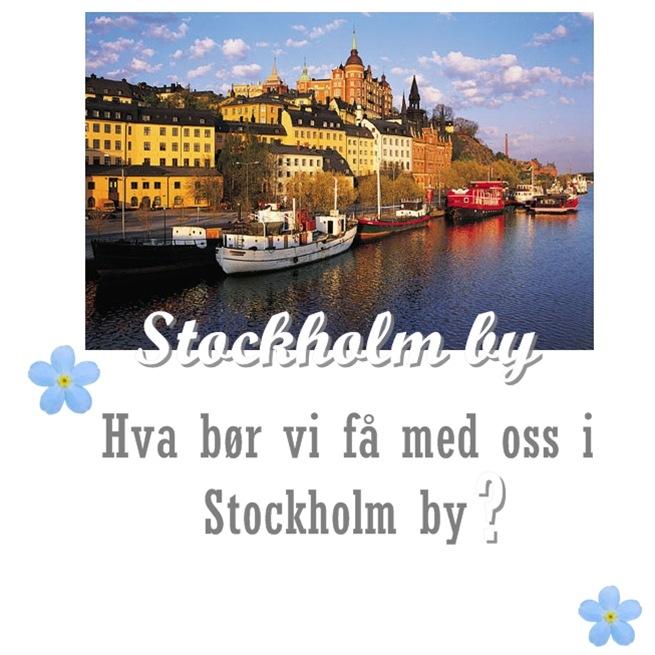 Hva bør vi få med oss i stockholm by