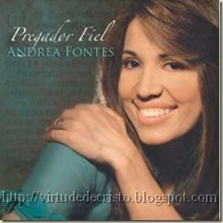 Andrea Fontes - Pregador Fiel 2007