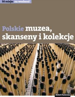 książka polskie muzea, skanseny i kolekcje